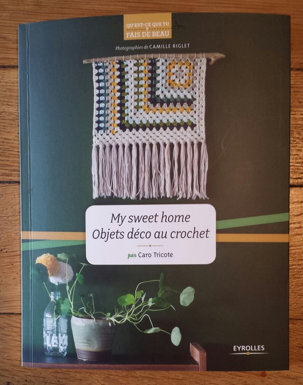 livre my sweet home objets d co au crochet par caro tricote editions eyrolles loisirs. Black Bedroom Furniture Sets. Home Design Ideas